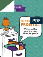 Letícia Dal-Ri Tórgo-Eu tenho um projeto_Manual prático para tirar suas ideias da gaveta.pdf