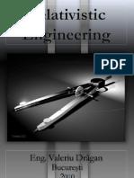 Relativistic Engineering