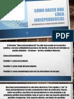 CÓMO HACER UNA LÍNEA JURISPRUDENCIAL.pptx