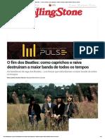 Rolling Stone · O fim dos Beatles_ como caprichos e raiva destruíram a maior banda de todos os tempos.pdf