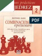 Gude Antonio - Cuadernos practicos de ajedrez-2 - Combinaciones espectaculares, 2004-OCR, 50p.pdf