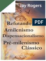 Refutando_Amilenismo_Dispensacionalismo_e_Pre-milenismo_Classico.pdf
