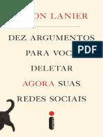Dez argumentos para você deletar agora suas redes sociais - Jaron Lanier.pdf