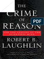 The Crime of Reason And the Closing of the Scientific Mind (Robert B. Laughlin).pdf