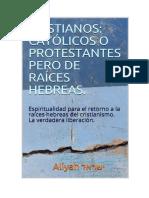 Cristianos Católicos o Protestantes , pero de raíces hebreas