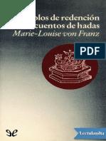 Simbolos de redencion en los cuentos de hadas - MarieLouise von Franz.pdf
