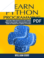 William Gray - Learn Python Programming_ Write code from scratch in a clear & concise way, with a complete basic course. From beginners to intermediate, an hands-on project with examples, to follow st.epub