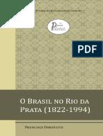 O Brasil No Rio Da Prata (1822-1994) - Francisco Doratioto.PDF