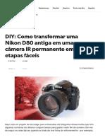 DIY_ Como transformar uma Nikon D80 antiga em uma câmera IR permanente em quatro etapas fáceis.pdf