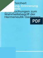 Dieter Teichert - Erfahrung, Erinnerung, Erkenntnis. Untersuchungen zum Wahrheitsbegriff der Hermeneutik Gadamers-J.B. Metzler (1991).pdf