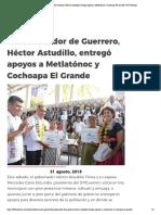 31-08-2019 El Gobernador de Guerrero, Héctor Astudillo, entregó apoyos a Metlatónoc y Cochoapa El Grande.