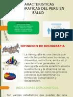 CARACTERISTICAS DEMOGRAFICAS DEL PERU EN SALUD.pptx