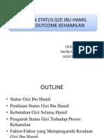 HUBUNGAN STATUS GIZI IBU HAMIL TERHADAP OUTCOME KEHAMILAN.pptx