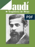 Gaudí - O Arquiteto de Deus