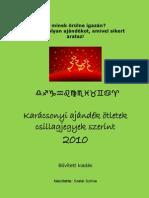 Karácsonyi ajándék ötletek csillagjegyek szerint 2010