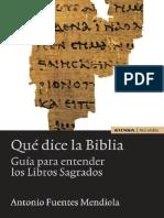 Fuentes Mendiola, Antonio - Qué dice la Biblia guía para entender los Libros Sagrados (2a. ed)