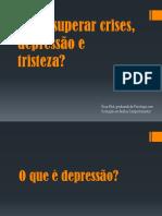 Como superar crises, depressão e tristeza.pptx