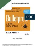 Baixar Bulletproof- A Dieta à prova de bala Livros (PDF, ePub, Mobi) Por Dave Asprey.pdf