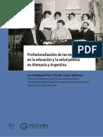 Profesionalización de Las Mujeres en La Educación y La Salud Pública en Alemania y Argentina