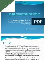 o Produtor de Rtvc1