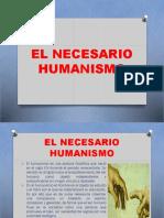 EL NECESARIO HUMANISMO.pptx