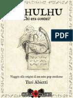 Cthulhu Chi Era Costui? Viaggio Alle Origini Di Un Mito Pop Moderno - Yuri Abietti