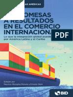 De Promesas a Resultados en El Comercio Internacional Lo Que La Integración Global Puede Hacer Por América Latina y El Caribe