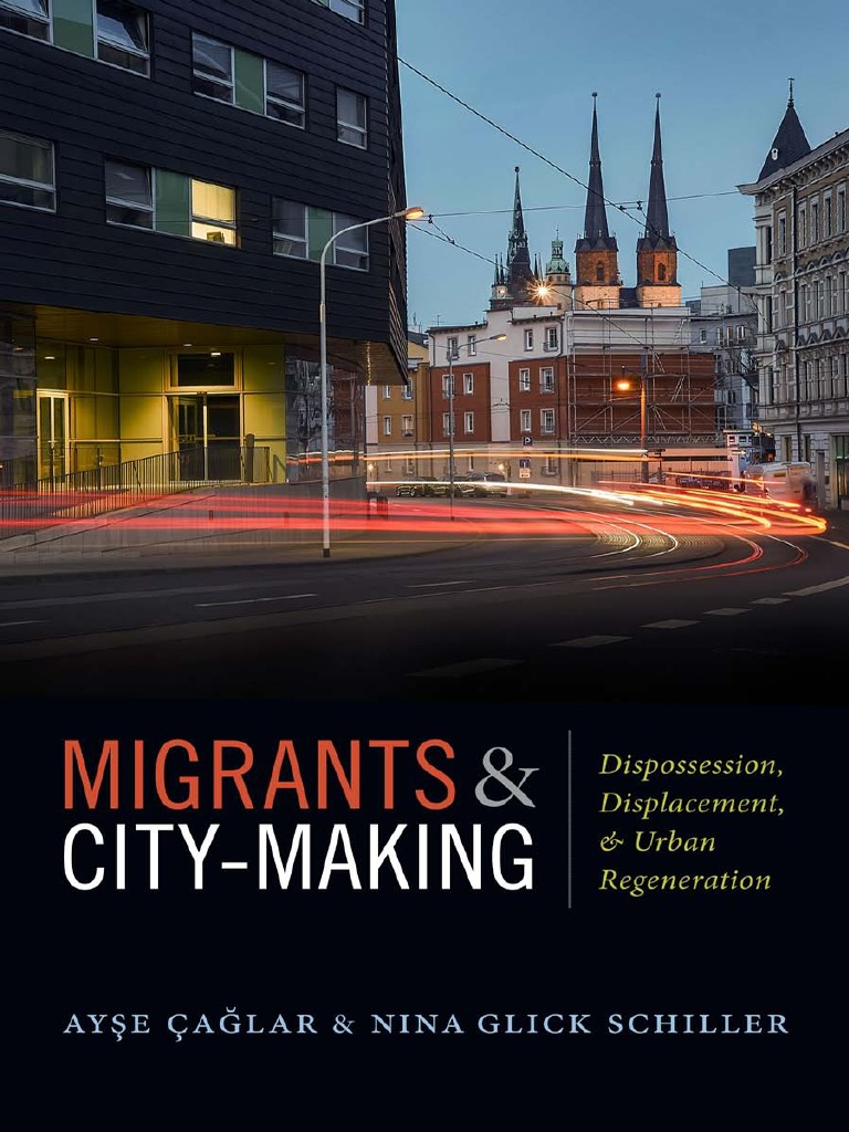 caglar and schiller migrants and city