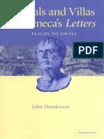 John Henderson - Morals and Villas in Seneca's Letters_ Places to Dwell-Cambridge University Press (2004).pdf