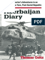 Azerbaijan Diary. A Rogue Reporter's Adventures in an Oil-rich, War-Torn, Post-Soviet Republic (by Thomas Goltz, 1999)
