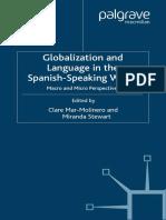 Clare Mar-Molinero, Miranda Stewart Globalization and Language in the Spanish Speaking World Macro and Micro Perspectives Language and Globalization  2006