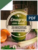 Emagreça com saúde-20 receitas de suco detox