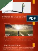 Reflexos da Cruz do Calvário