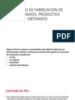 Proceso de Fabricacion de Laminados, Productos Obtenidos