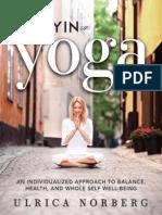 Yin Yoga_ Un Enfoque Individualizado Para El Equilibrio, La Salud y El Bienestar de Todo El Ser
