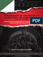 CDG-Condiciones de validez de la cuestión de confianza en el Perú. Apuntes para la comprensión de su perfil constitucional a partir de la teoría del acto parlamentario - PERU 2019