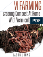 Worm Farming - Creating Compost at Home With Vermiculture