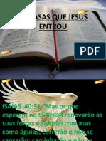 AS CASAS QUE JESUS ENTROU
