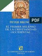 Brown, Peter. - El primer milenio de la Cristiandad Europea [1997].pdf