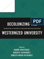Ramón Grosfoguel, Roberto Hernández (eds.) - Decolonizing the Westernized University_ Interventions in Philosophy of Education from Within and Without-Lexington Books (2016).pdf