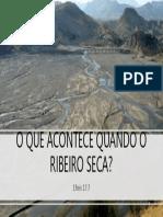 O QUE ACONTECE QUANDO O RIBEIRO SECA