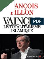 Vaincre le totalitarisme islamique - François Fillon - Politique