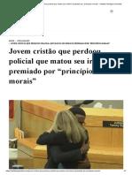 """Jovem cristão que perdoou policial que matou seu irmão é premiado por """"princípios morais"""" - Instituto Teológico Gamaliel.pdf"""