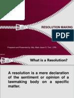 Resolution Making