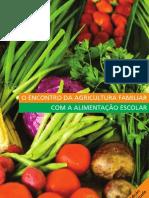 Cartilha - O Encontro da Agricultura Familiar e a Alimentação Escolar