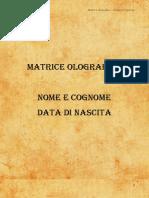 Matrice olografica Nome e Cognome. Matrice olografica. Nome e cognome Data di nascita