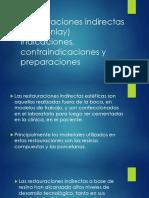 1.- Restauraciones Indirectas Inlay-Onlay Indicaciones, Contraindicaciones y Preparaciones