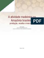 A atividade madeireira na AMAZONIA PRODUÇÃO RECEITA E MERCADOS