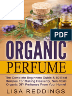 Organic Perfume_ The Complete Beginners Guide & 50 Best Recipes For Making Heavenly, Non-Toxic Organic DIY Perfumes From Your Home! (Aromatherapy, Essential Oils, Homemade Perfume) ( PDFDrive.com )