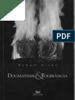 Dogmatistmo e Tolerância Rubem Alves